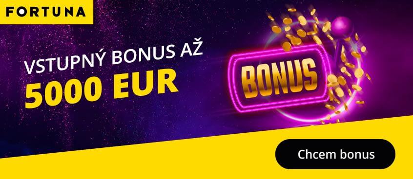 Vstupný bonus až 5000 EUR vo Fortuna Casino a Vegas.